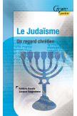 Le Judaïsme - Un regard chrétien - Fréderic Baudin - Jacques Guggenheim