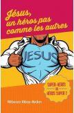 Jésus un héros pas comme les autres