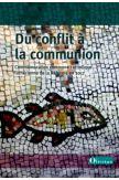 Du conflit à la communion