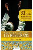 Dieu a tant aimé les musulmans 33 récits miraculeux