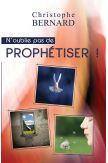 N'oublie pas de prophétiser !