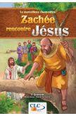 Zachée rencontre Jésus - Le merveilleux charpentier