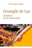 L'Evangile de Luc - Annonce de la conversion