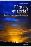Pâques, et après ? - Paul et l'espérance chrétienne