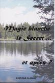 Magie blanche, le secret ... et après ?