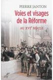Voies et visages de la Réforme au XVIe siècle