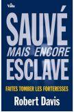 Sauvé mais encore esclave