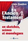 L'Ancien Testament en sketches, scènes et monologues