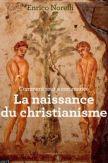 Comment tout a commencé : la naissance du christianisme