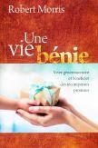 Une vie bénie : vivre généreusement et bénéficier des récompenses promises