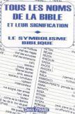 Tous les noms de la Bible et leur signification - Le symbolisme biblique