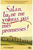 Satan, tu ne voleras pas mes promesses!