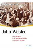 John Wesley - Le prédicateur et sa pensée théologique