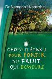 Choisi et établi pour porter du fruit qui demeure
