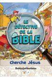 Le détective de la Bible cherche Jésus