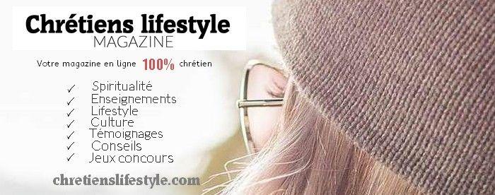 Découvrez le site de notre nouveau partenaire : le magazine en ligne Chrétiens Lifestyle