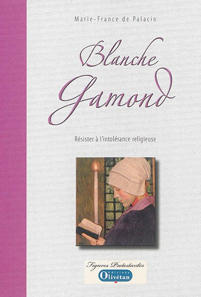 Blanche Gamon, résister à l'intolérance religieuse