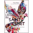 A l'Ecole du Saint Esprit volume 2 - dons, fruits, charismes