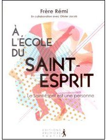 A l'école du saint-esprit Le saint esprit est une personne