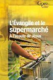 L'Evangile et le supermarché. A l'écoute de Jésus
