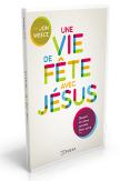 Une vie de fête avec Jésus