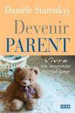 Devenir parent Vivre un nouveau paradigme