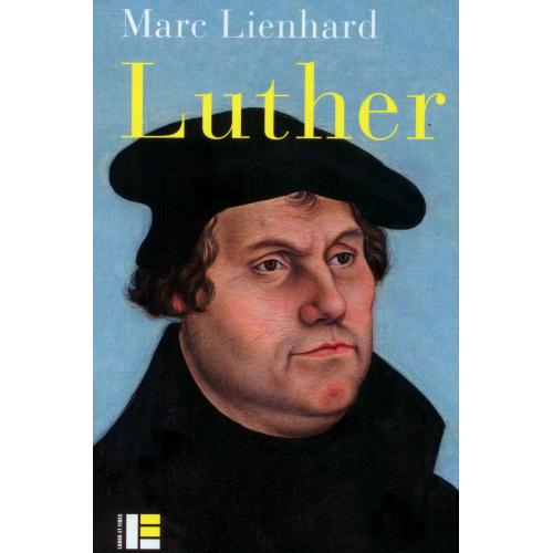 Luther, ses sources, sa pensée, sa place dans l'histoire