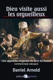 Dieu visite aussi les orgueilleux Une approche originale du livre de Daniel - Commentaire biblique
