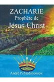 Zacharie prophète de Jésus Christ
