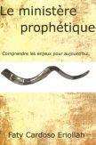 Le ministère prophétique. Comprendre les enjeux pour aujourd'hui