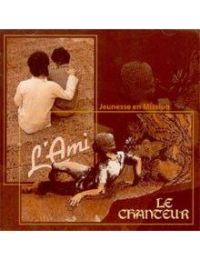 CD L'ami et Le chanteur