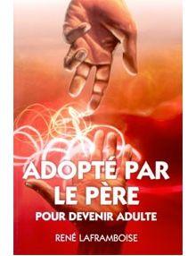 Adopté par le Père pour devenir adulte