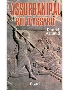 Assurbanipal Roi d'Assyrie