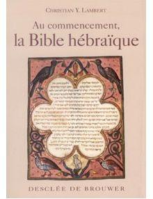 Au commencement la Bible hébraïque