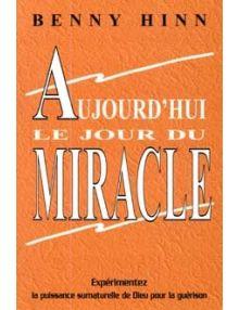 Aujourd'hui le jour du miracle
