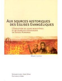 Aux sources historiques des Eglises évangéliques
