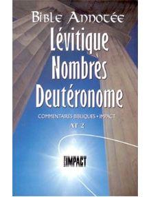 Bible annotée : Lévitique Nombres Deutéronome