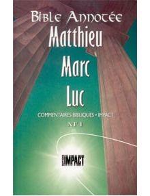 Bible annotée : Matthieu Marc Luc NT1