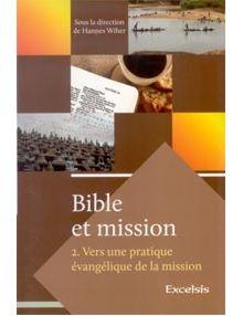 Bible et mission tome 2 Vers une pratique évangélique de la mission