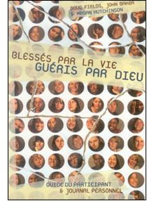 Blessés par la vie - guide du participant et journal personnel