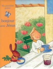 Bonjour avec Jésus - ma première prière