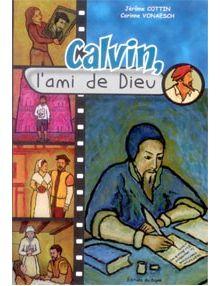 Calvin l'ami de Dieu