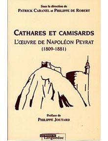 Cathares et Camisards l'oeuvre de Napoléon Peyrat 1809-1881