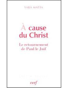 A cause du Christ - le retournement de Paul le Juif